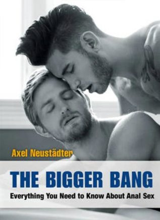 The Bigger Bang, Everything You Need to Know About Anal Sex