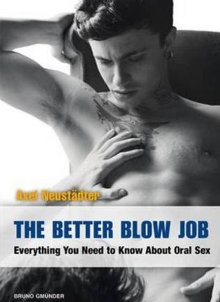 The Better Blow Job, Everything You Need to Know About Oral Sex